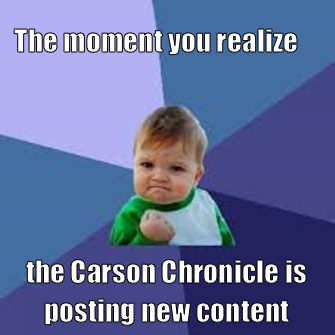 This is a meme used by Carson Chronicle ad team 1 for an ad they did. This meme is an example of top text bottom text impact font memes, and it also proves that memes have an impact on everything.
